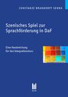Vergrößerte Darstellung Cover: Szenisches Spiel zur Sprachförderung in DaF. Externe Website (neues Fenster)