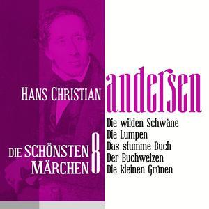 Die wilden Schwäne: Die schönsten Märchen von Hans Christian Andersen 8