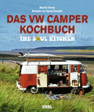 Das VW Camper Kochbuch - The soul kitchen
