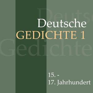 Deutsche Gedichte 1: 15. - 17. Jahrhundert