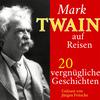 Mark Twain auf Reisen