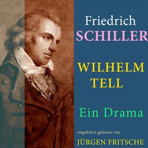 Friedrich von Schiller: Wilhelm Tell. Ein Drama