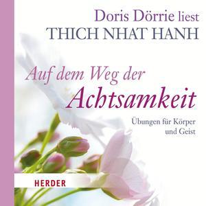 """Doris Dörrie liest Thich Nhat Hanh """"Auf dem Weg der Achtsamkeit"""""""