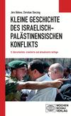 Kleine Geschichte des israelisch-palästinensischen Konflikts