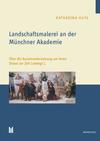 Landschaftsmalerei an der Münchner Akademie