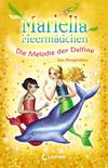 Vergrößerte Darstellung Cover: Mariella Meermädchen 8 - Die Melodie der Delfine. Externe Website (neues Fenster)
