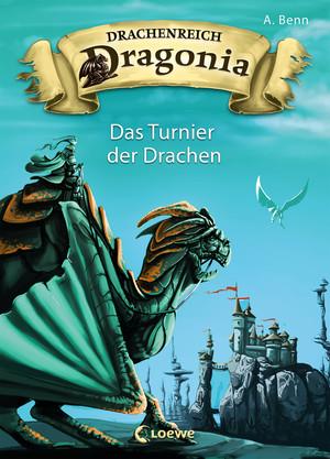 Drachenreich Dragonia 4 - Das Turnier der Drachen
