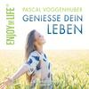Pascal Voggenhuber - Genieße dein Leben