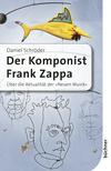 Vergrößerte Darstellung Cover: Der Komponist Frank Zappa. Externe Website (neues Fenster)