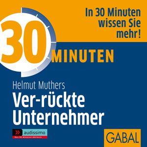 """30 Minuten für """"ver-rückte"""" Unternehmer"""