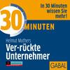 """Vergrößerte Darstellung Cover: 30 Minuten für """"ver-rückte"""" Unternehmer. Externe Website (neues Fenster)"""
