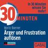 30 Minuten für die Auflösung von Ärger und Frustration