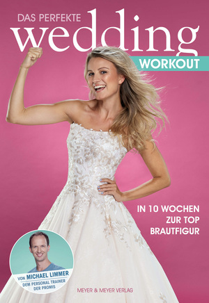 Das perfekte Wedding Workout