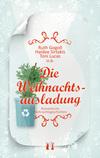 Vergrößerte Darstellung Cover: Die Weihnachtsausladung. Externe Website (neues Fenster)
