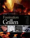 Faszination Grillen