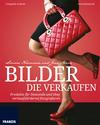 Vergrößerte Darstellung Cover: Bilder die verkaufen. Externe Website (neues Fenster)