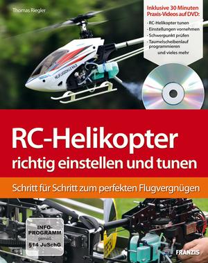 RC-Helikopter richtig einstellen und tunen