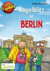 Vergrößerte Darstellung Cover: Kugelblitz in Berlin. Externe Website (neues Fenster)