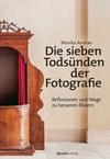 Vergrößerte Darstellung Cover: Die sieben Todsünden der Fotografie. Externe Website (neues Fenster)