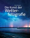 Die Kunst der Wetterfotografie