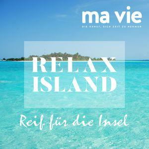 Relax island - Reif für die Insel