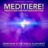 MEDITIERE! Meditation für Fortgeschrittene