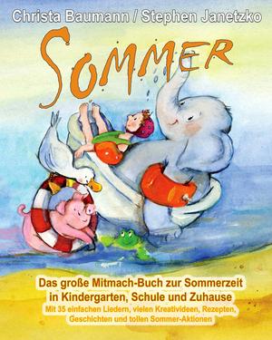 Sommer - Das große Mitmach-Buch zur Sommerzeit in Kindergarten, Schule und Zuhause