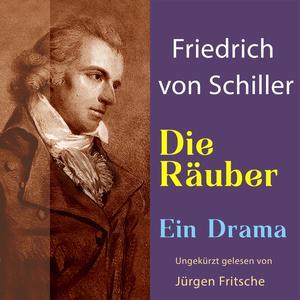 Friedrich von Schiller: Die Räuber. Ein Drama