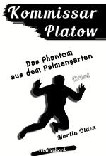 Kommissar Platow, Band 12: Das Phantom aus dem Palmengarten