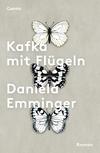 Vergrößerte Darstellung Cover: Kafka mit Flügeln. Externe Website (neues Fenster)