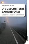 Die gescheiterte Bahnreform