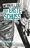 Vergrößerte Darstellung Cover: Der erste Schuss. Externe Website (neues Fenster)