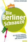 Vergrößerte Darstellung Cover: Die Berliner Schnauze. Externe Website (neues Fenster)