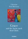 Grace und die Suche nach dem Glück