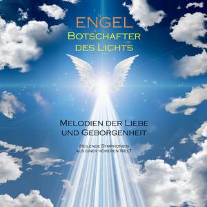 ENGEL - Botschafter des Lichts (Engelsmusik/Engelsklänge)