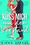 Vergrößerte Darstellung Cover: Küss mich um den Verstand. Externe Website (neues Fenster)
