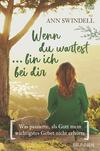 Wenn du wartest ... bin ich bei dir
