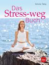 Vergrößerte Darstellung Cover: Das Stress-weg-Buch. Externe Website (neues Fenster)