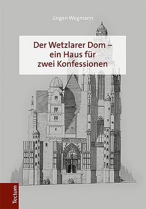 Der Wetzlarer Dom - ein Haus für zwei Konfessionen
