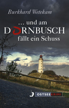Vergrößerte Darstellung Cover: ... und am Dornbusch fällt ein Schuss. Externe Website (neues Fenster)