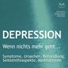 """Depression: """"Wenn nichts mehr geht..."""" - Symptome, Ursachen, Behandlung, Selbsthilfeaspekte, Meditationen"""