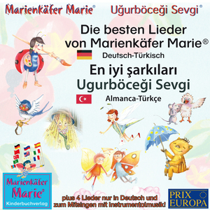 Die besten Kinderlieder von Marienkäfer Marie und ihren Freunden. Deutsch-Türkisch / En iyi şarkıları Ugurböceği Sevgi: Almanca-Türkçe.