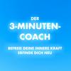 DER 3-MINUTEN-COACH: BEFREIE DEINE INNERE KRAFT, ERFINDE DICH NEU ...