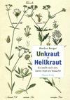 """""""Un""""kraut - Heilkraut"""
