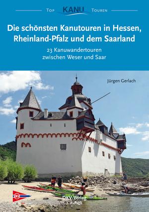 Die schönsten Kanutouren in Hessen, Rheinland-Pfalz und dem Saarland