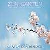 Zen Garten - Garten der Heilung
