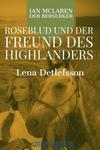 Roseblud und der Freund des Highlanders