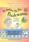 In meiner Bi-Ba-Badewanne - 20 Spiel-, Spaß- und Bewegungslieder für fröhliche Kinder