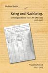 Krieg und Nachkrieg. Lebensgeschichte eines SS-Offiziers 1937-1957