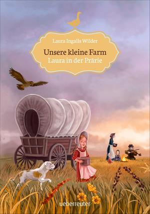 Unsere kleine Farm - Laura in der Prärie (Bd. 2)
